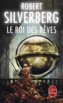 Le roi des rêves - RobertSilverberg
