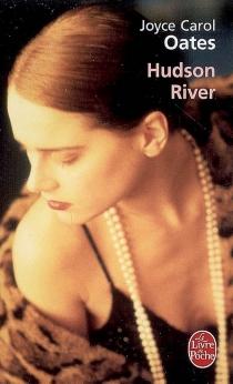 Hudson river - Joyce CarolOates