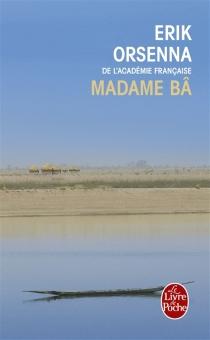 Madame Bâ - ErikOrsenna