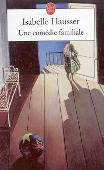 Une comédie familiale - IsabelleHausser