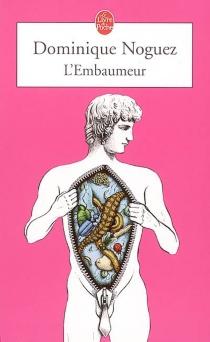 L'embaumeur - DominiqueNoguez