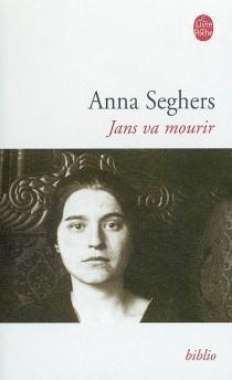 Jans va mourir - AnnaSeghers