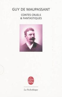 Contes cruels et fantastiques - Guy deMaupassant