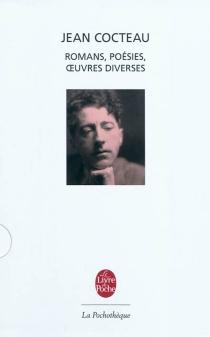 Romans, poésies, poésie critique, théâtre, cinéma - JeanCocteau