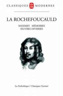 Maximes| Réflexions diverses| Portraits - François deLa Rochefoucauld