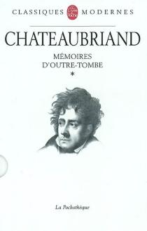 Mémoires d'outre-tombe | Volume 1 - François René deChateaubriand