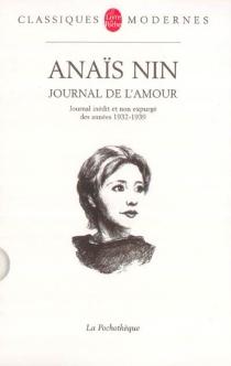 Journal de l'amour : version non expurgée, 1932-1939 - AnaïsNin