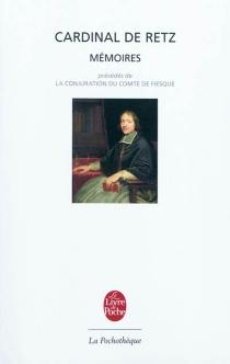 Mémoires| Précédé de La conjuration du comte de Fiesque - Jean-François Paul de GondiRetz