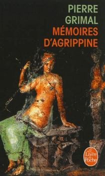 Mémoires d'Agrippine - PierreGrimal
