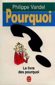 Pourquoi ? - PhilippeVandel