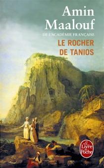 Le rocher de Tanios - AminMaalouf