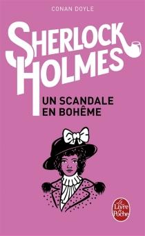 Les aventures de Sherlock Holmes | Volume 1, Un scandale en Bohême - Arthur ConanDoyle