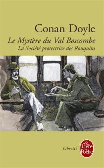 Le mystère du Val Boscombe| Précédé de La société protectrice des rouquins - Arthur ConanDoyle