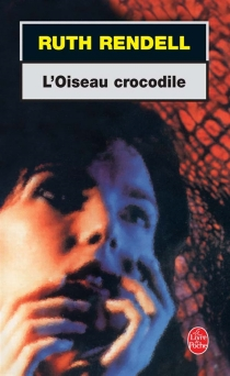 L'oiseau crocodile - Ruth Rendell