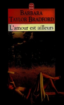 L'amour est ailleurs - Barbara TaylorBradford