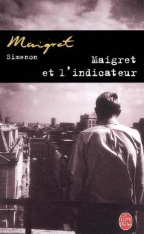 Maigret et l'indicateur - GeorgesSimenon