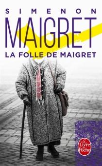 La folle de Maigret - GeorgesSimenon