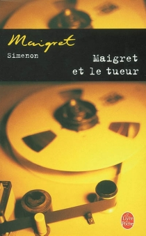 Maigret et le tueur - GeorgesSimenon