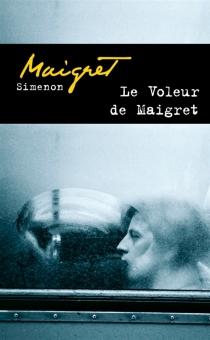 Le voleur de Maigret - GeorgesSimenon