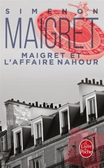 Maigret et l'affaire Nahour - GeorgesSimenon