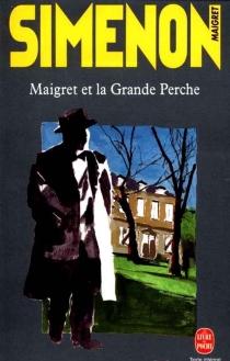 Maigret et la Grande Perche - GeorgesSimenon