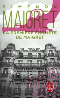 La première enquête de Maigret - GeorgesSimenon