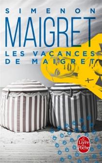 Les vacances de Maigret - GeorgesSimenon