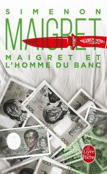 Maigret et l'homme du banc - GeorgesSimenon