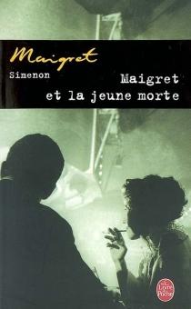 Maigret et la jeune morte - GeorgesSimenon