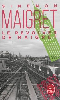 Le revolver de Maigret - GeorgesSimenon