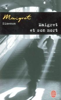 Maigret et son mort - GeorgesSimenon
