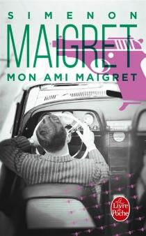 Mon ami Maigret - GeorgesSimenon