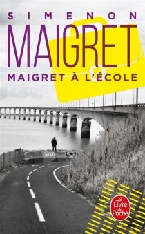 Maigret à l'école - GeorgesSimenon