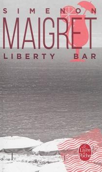 Maigret : Liberty bar - GeorgesSimenon