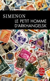 Le petit homme d'Arkhangelsk - GeorgesSimenon