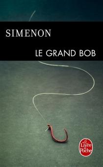 Le grand Bob - GeorgesSimenon