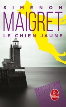 Le chien jaune : Maigret - GeorgesSimenon