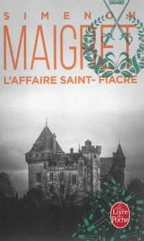 L'affaire Saint-Fiacre : Maigret - GeorgesSimenon