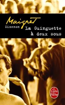 La guinguette à deux sous : Maigret - GeorgesSimenon