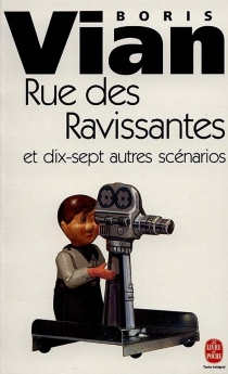 Rue des ravissantes : et dix-sept autres scénarios - BorisVian