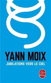 Jubilations vers le ciel - YannMoix