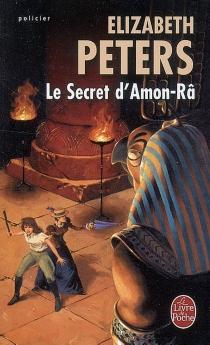 Le secret d'Amon-Râ - ElizabethPeters