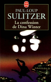 La confession de Dina Winter - Paul-Loup Sulitzer