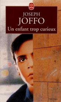 Un enfant trop curieux - JosephJoffo