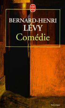 Comédie - Bernard-HenriLévy