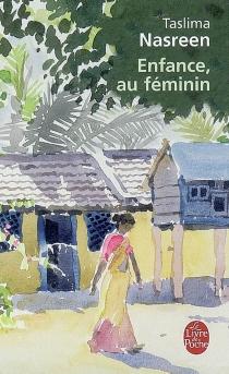 Enfance, au féminin - TaslimaNasreen