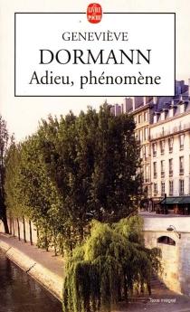 Adieu, phénomène - GenevièveDormann