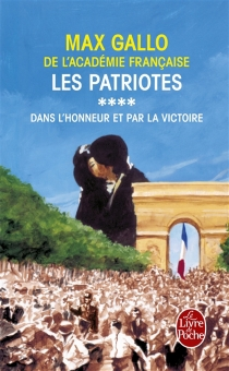 Les patriotes : suite romanesque - Max Gallo