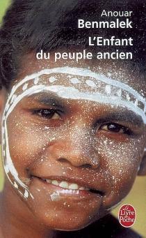 L'enfant du peuple ancien - AnouarBenmalek