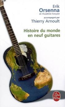 Histoire du monde en neuf guitares - ErikOrsenna